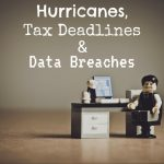 Hurricanes, Tax Deadlines in Crenshaw and Data Breaches