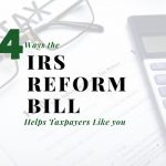 Four Ways the IRS Reform Bill Helps South bay Taxpayers Like You (and Me)